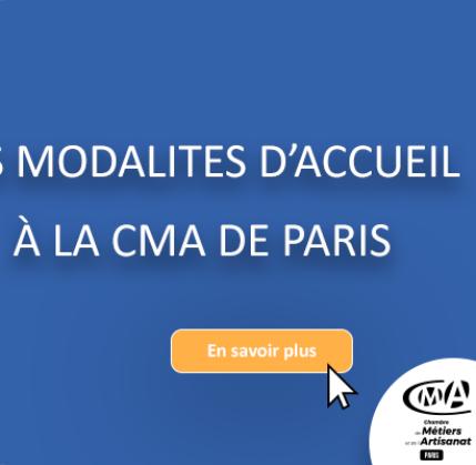 Les modalités d'accueil à la CMA IDF - Paris